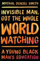 Invisible Man, Got the Whole World Watching