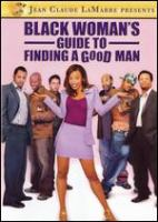 The Black Woman's Guide to Finding A Good Man