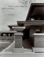 Frank Lloyd Wright's Martin House