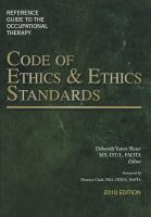 Reference Guide to the Occupational Therapy Code of Ethics & Ethics Standards
