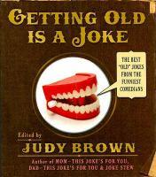 Getting Old Is A Joke