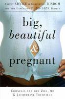 Big, Beautiful & Pregnant