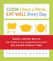 Cook Once A Week, Eat Well Every Day