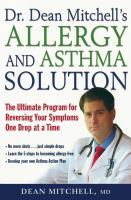 Dr. Dean Mitchell's Allergy and Asthma Solution