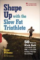 Shape up With the Slow Fat Triathlete