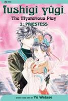 Fushigi yûgi = the mysterious play. Vol. 1, Priestess