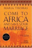 Come to Africa and Save your Marriage, and Other Stories