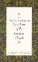 A One-year Guide to the Catechism of the Catholic Church