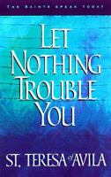 Let Nothing Trouble You