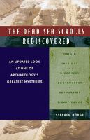 The Dead Sea Scrolls Rediscovered