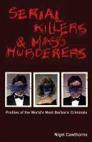 Serial Killers & Mass Murderers
