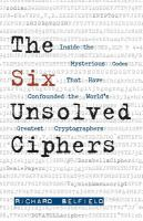 The Six Unsolved Ciphers