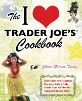 The I [heart] Trader Joe's Cookbook