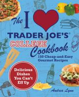The I [heart] Trader Joe's College Cookbook