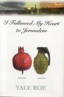 I Followed My Heart to Jerusalem