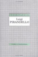 Understanding Luigi Pirandello
