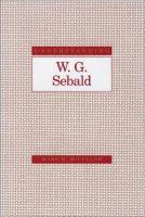 Understanding W.G. Sebald