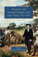 Proslavery and Sectional Thought in the Early South, 1740-1829
