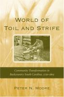 World of toil and strife : community transformation in backcountry South Carolina, 1750-1805