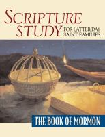 Scripture Study for Latter-day Saint Families