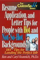 Resume, Application, and Letter Tips for People With Hot and Not-so-hot Backgrounds