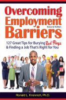 Overcoming employment barriers : 127 great tips for burying red flags and finding a job that's right for you