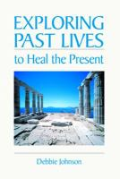 Exploring Past Lives to Heal the Present