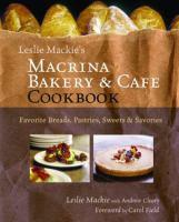 Leslie Mackie's Macrina Bakery and Cafe Cookbook