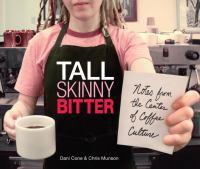 Tall Skinny Bitter