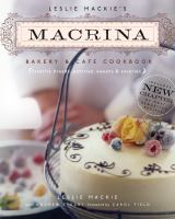 Leslie Mackie's Macrina Bakery and Cafe Cookbook