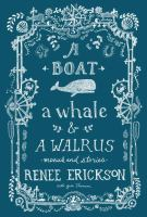 A Boat, A Whale, & A Walrus