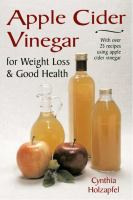 Apple Cider Vinegar for Weight Loss & Good Health