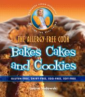 The Allergy-free Cook Bakes Cakes and Cookies