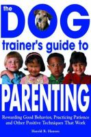 The Dog Trainer's Guide to Parenting