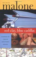 Red Clay, Blue Cadillac