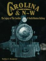 Legacy of the Carolina & North-Western Railway