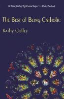 The Best of Being Catholic