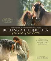 Building A Life Together-- You and your Horse