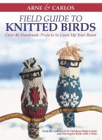 Arne and Carlos Field Guide to Knitted Birds