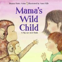 Mama's Wild Child; And, Papa's Wild Child