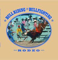 Bull Riding and Bullfighting
