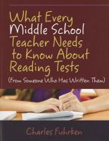 What Every Middle School Teacher Needs to Know About Reading Tests (from Someone Who Has Written Them)