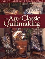 The Art of Classic Quiltmaking