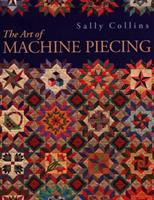 The Art of Machine Piecing