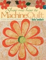 Show Me How to Machine Quilt