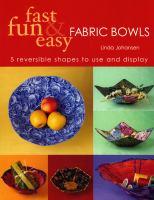 Fast, Fun & Easy Fabric Bowls