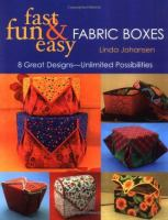 Fast, Fun & Easy Fabric Boxes