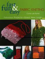 Fast, Fun & Easy Fabric Knitting