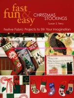 Fast, Fun & Easy Christmas Stockings