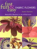 Fast, Fun & Easy Fabric Flowers